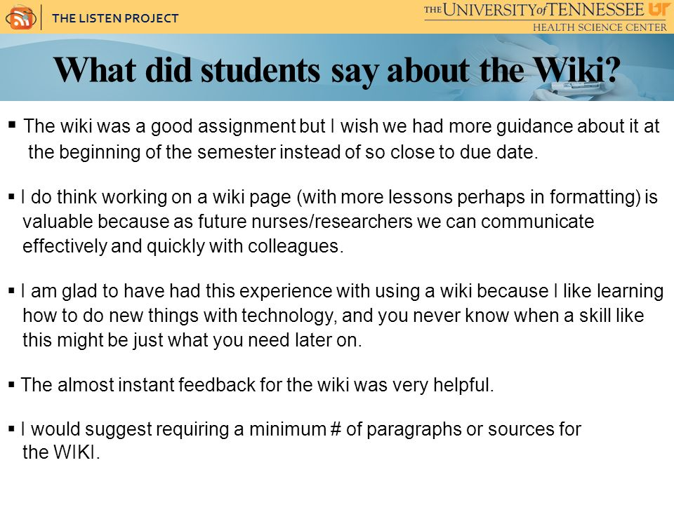 THE LISTEN PROJECT What did students say about the Wiki.