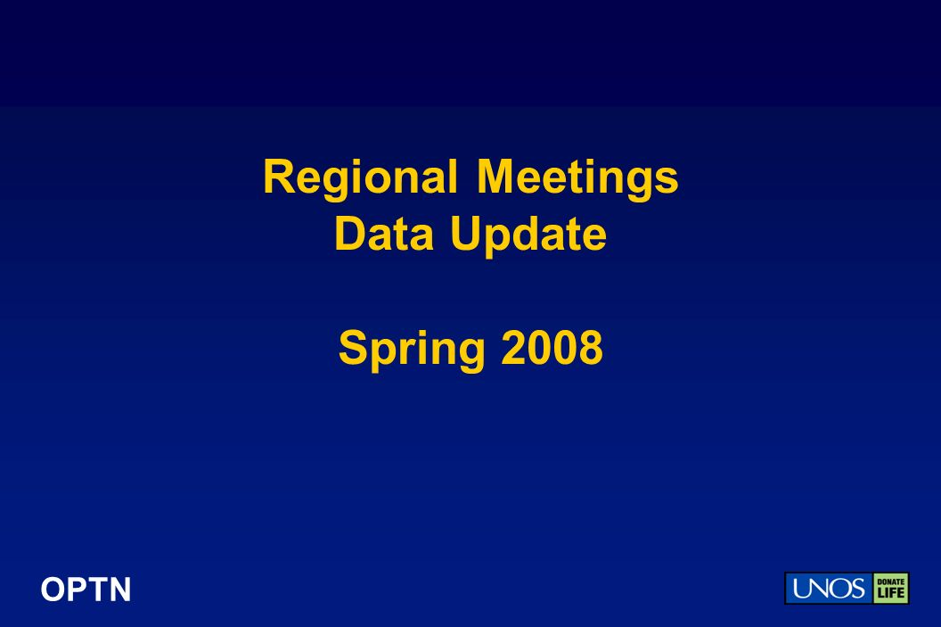 OPTN Regional Meetings Data Update Spring 2008