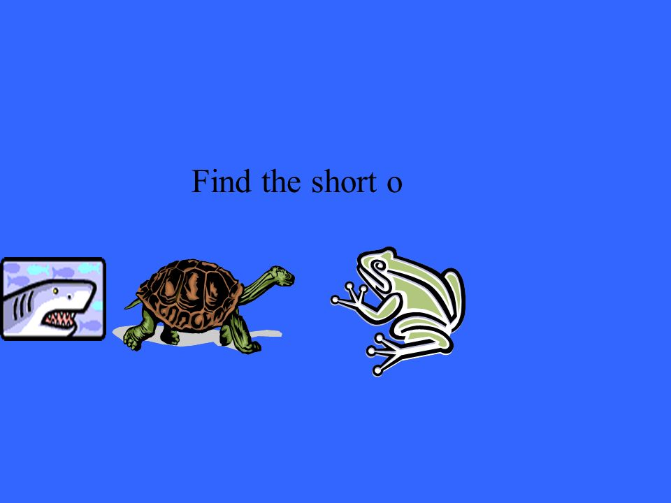 Find the short o