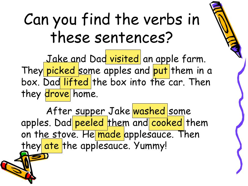 Can you find the verbs in these sentences. Jake and Dad visited an apple farm.