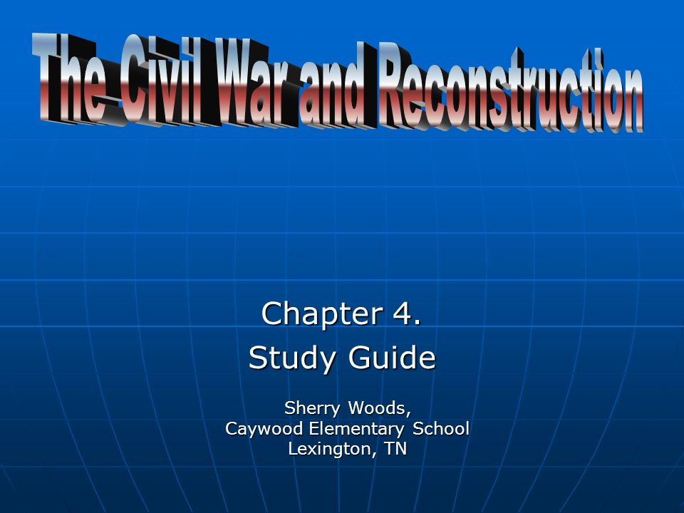Chapter 4. Study Guide Sherry Woods, Caywood Elementary School Lexington, TN
