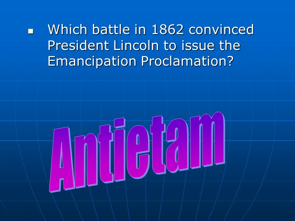 Which battle in 1862 convinced President Lincoln to issue the Emancipation Proclamation