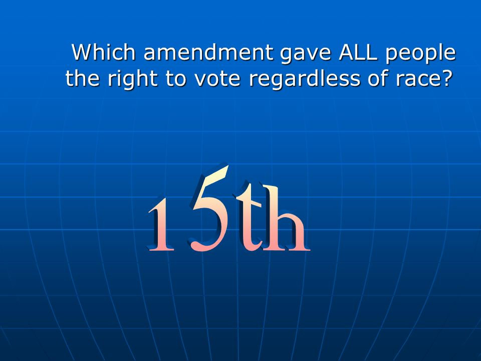 Which amendment gave ALL people the right to vote regardless of race