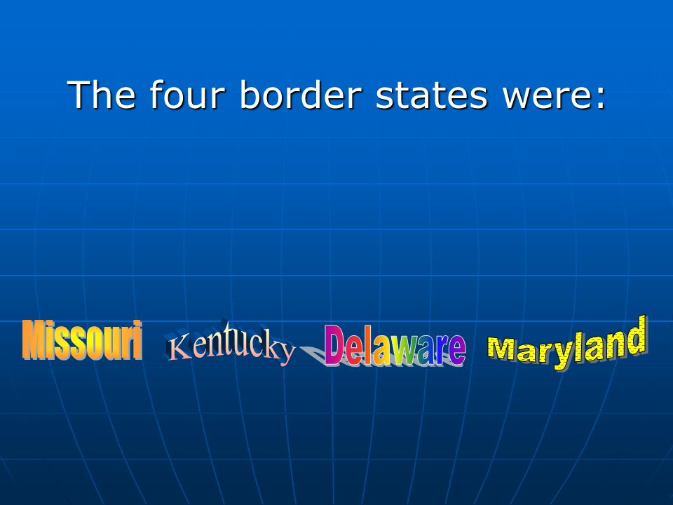 The four border states were: