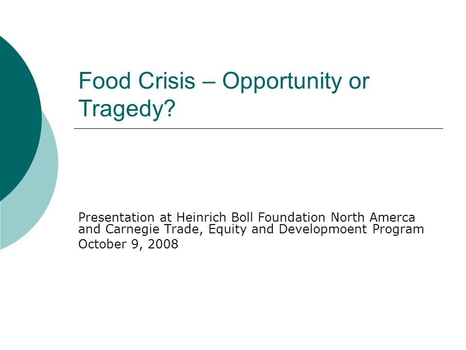 Food Crisis – Opportunity or Tragedy.