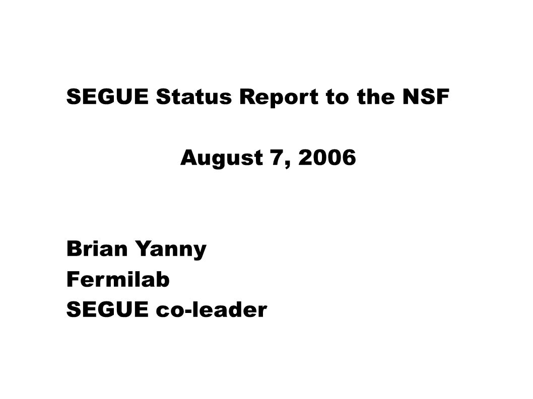 SEGUE Status Report to the NSF August 7, 2006 Brian Yanny Fermilab SEGUE co-leader