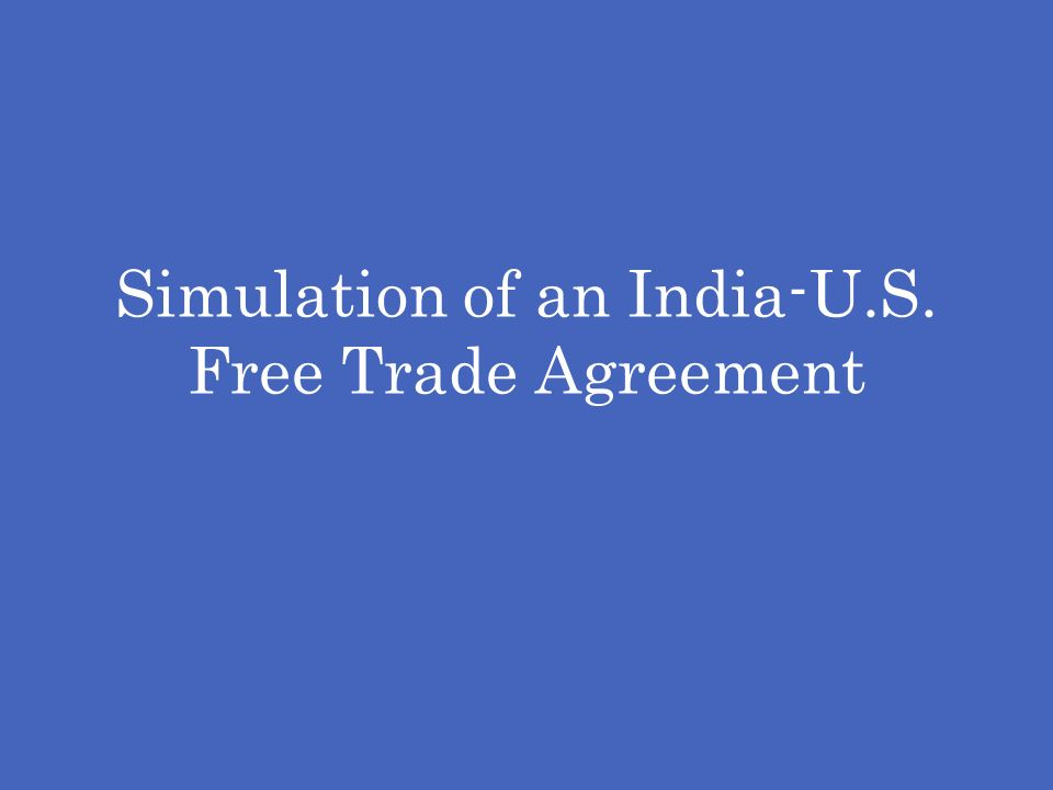 Simulation of an India-U.S. Free Trade Agreement