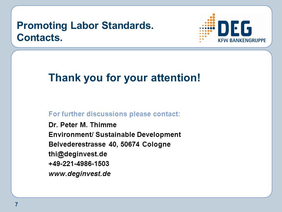7 Promoting Labor Standards. Contacts. Thank you for your attention.