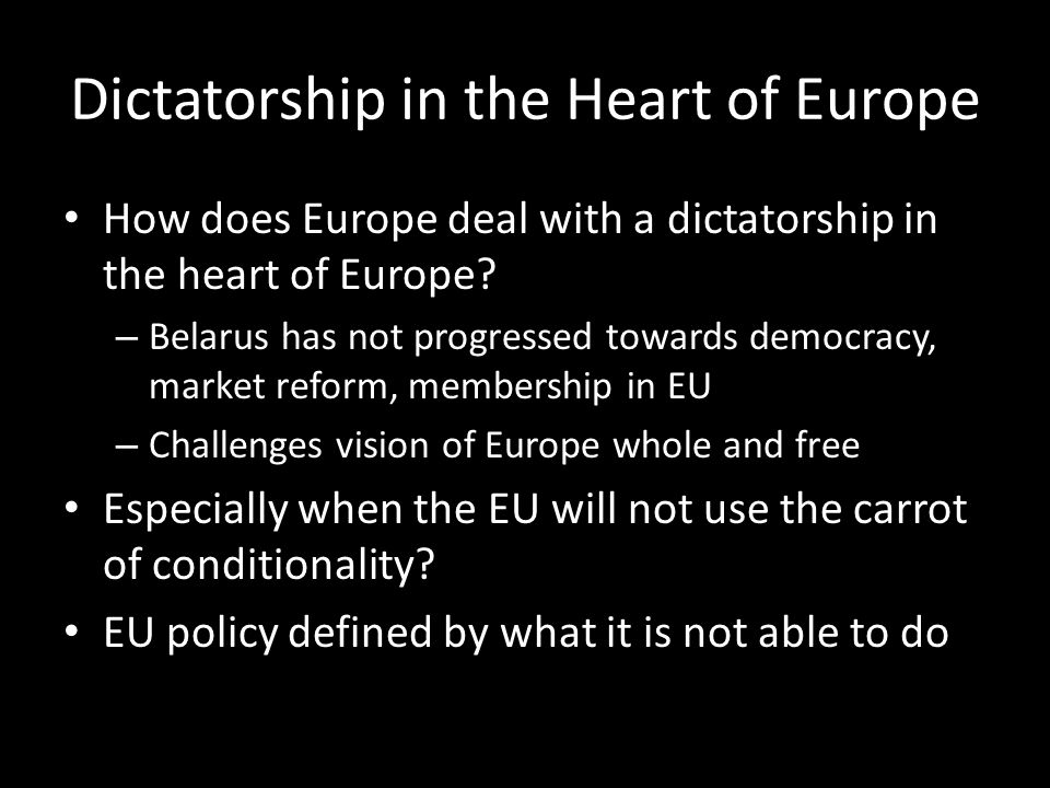 Dictatorship in the Heart of Europe How does Europe deal with a dictatorship in the heart of Europe.