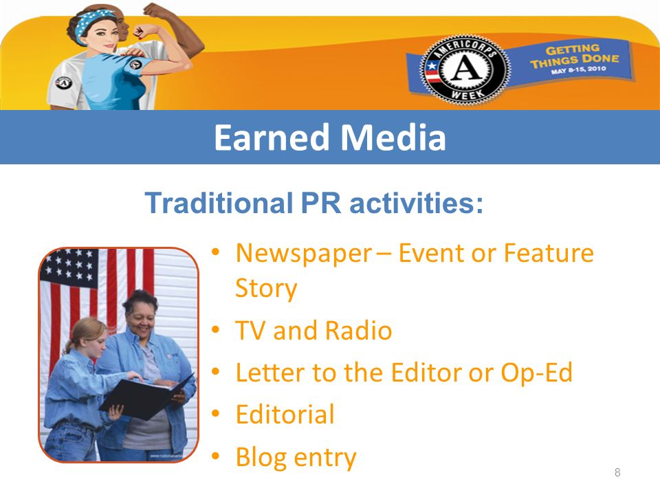 Newspaper – Event or Feature Story TV and Radio Letter to the Editor or Op-Ed Editorial Blog entry Earned Media Traditional PR activities: 8