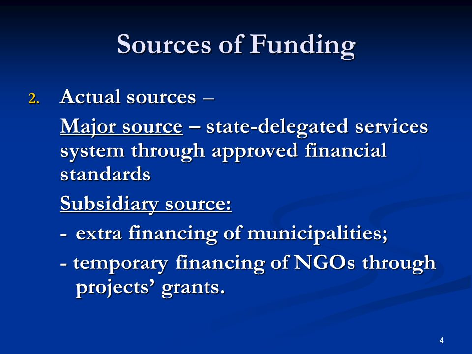 4 Sources of Funding 2.