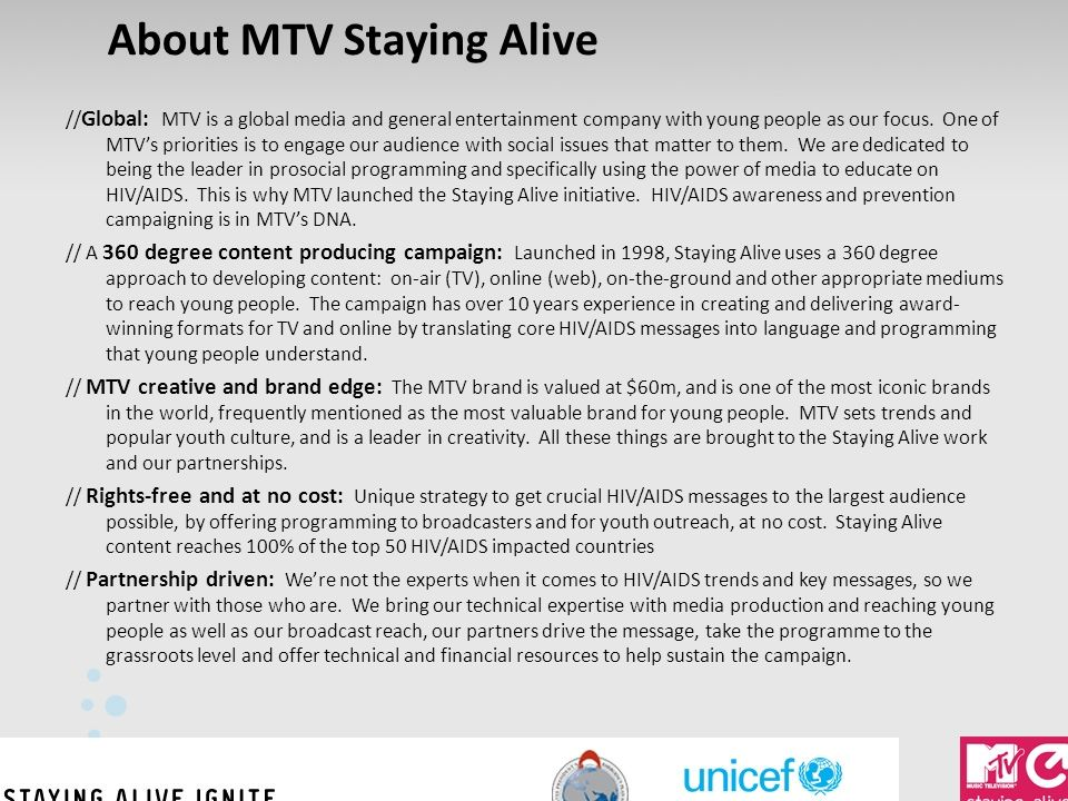 About MTV Staying Alive // Global: MTV is a global media and general entertainment company with young people as our focus.