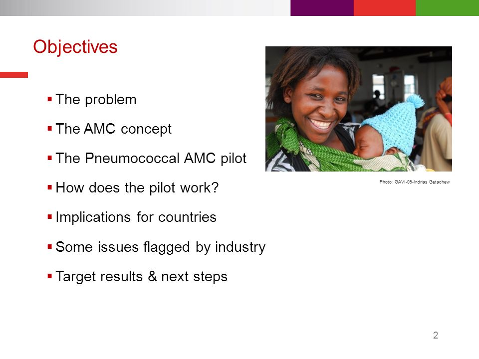 2 Objectives The problem The AMC concept The Pneumococcal AMC pilot How does the pilot work.