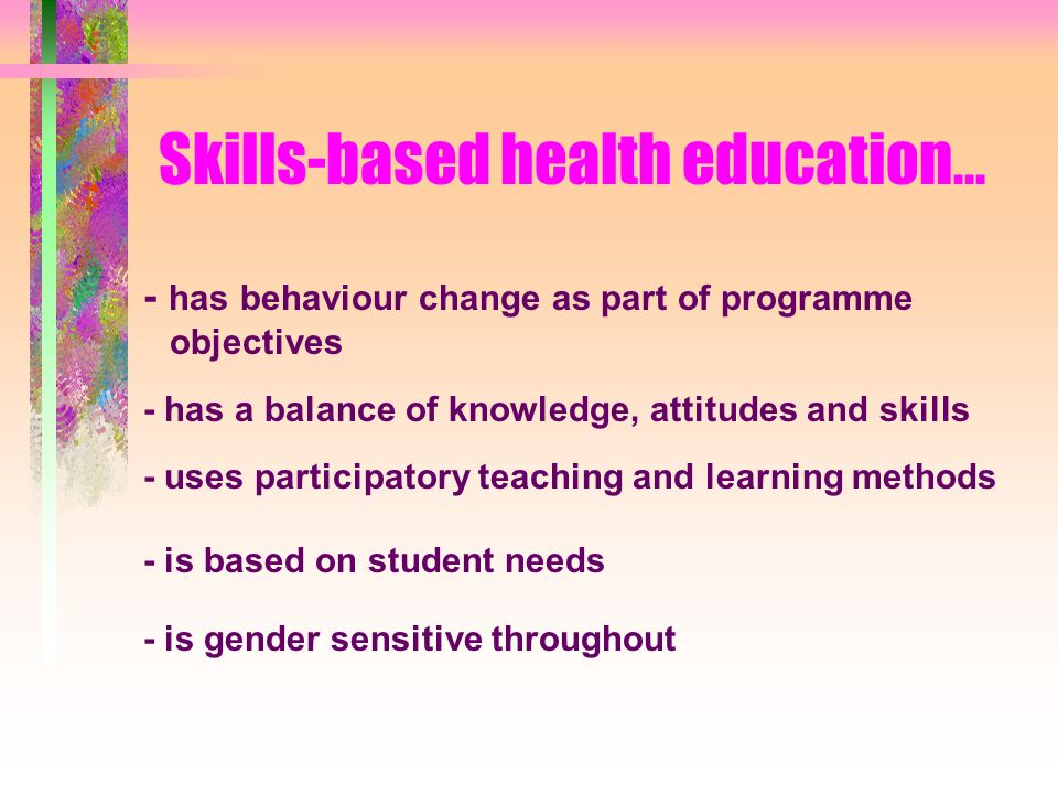 What is skills-based health education .