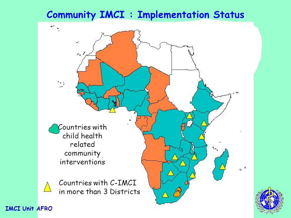 IMCI Unit AFRO Opportunities Constraints Selection of priority practices: -Effective -Feasible -Pertinent -Acceptable -Cost effective Community and community interventions What are the community needs.