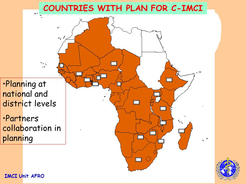 IMCI Unit AFRO Countries with c-IMCI Orientation Meeting IMCI Unit AFRO Common understanding Share information Identify stake holders Consensus on way forward