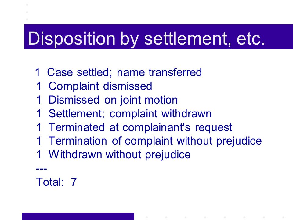 Disposition by settlement, etc.