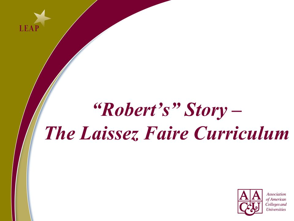 Roberts Story – The Laissez Faire Curriculum