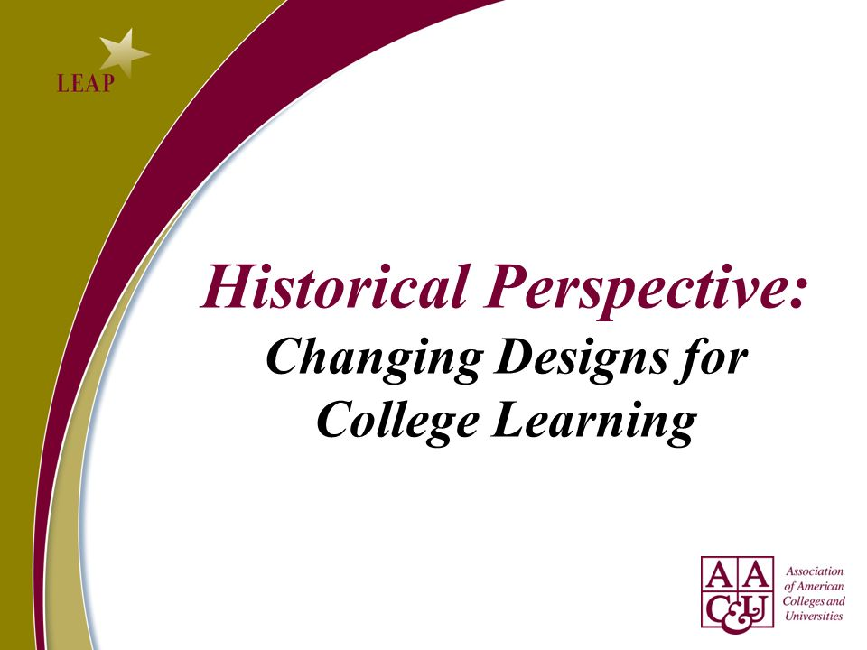 Historical Perspective: Changing Designs for College Learning