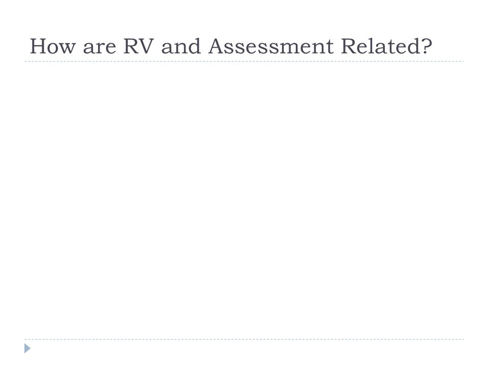 How are RV and Assessment Related