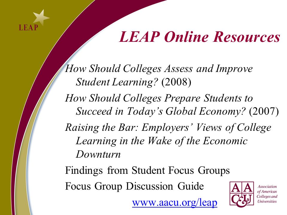 LEAP Online Resources How Should Colleges Assess and Improve Student Learning.