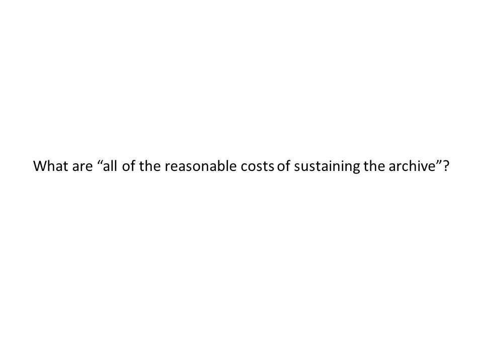 What are all of the reasonable costs of sustaining the archive