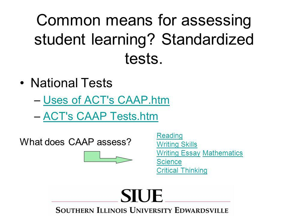 Common means for assessing student learning. Standardized tests.
