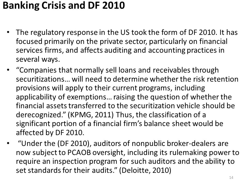 Banking Crisis and DF 2010 The regulatory response in the US took the form of DF 2010.