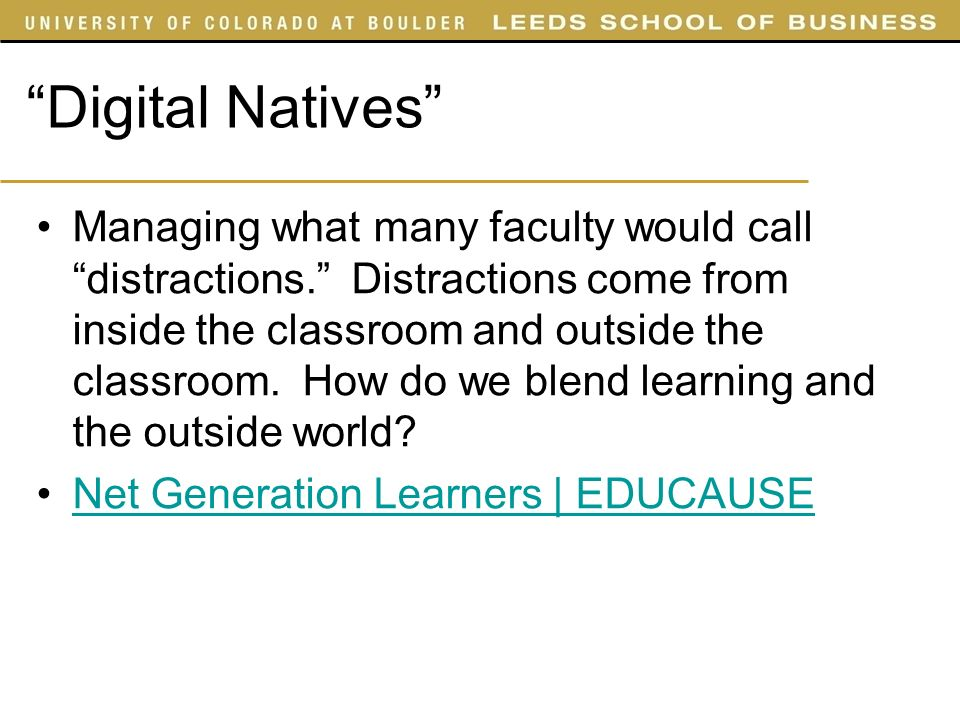 Digital Natives Managing what many faculty would call distractions.