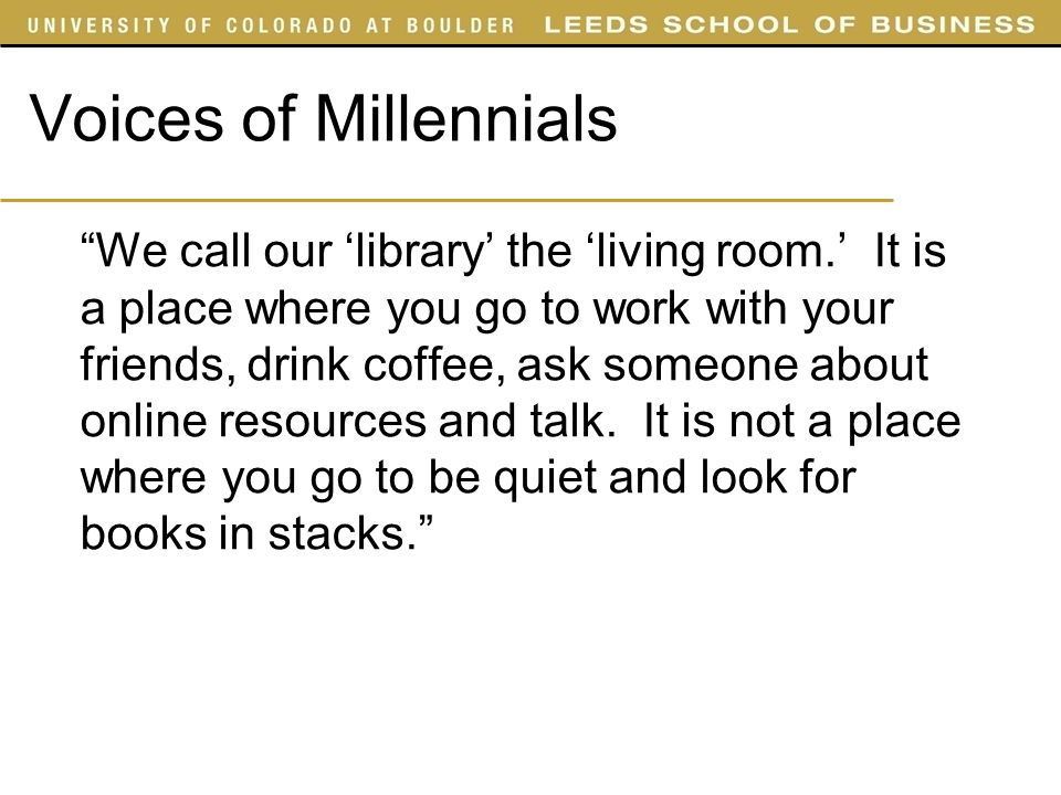 Voices of Millennials We call our library the living room.