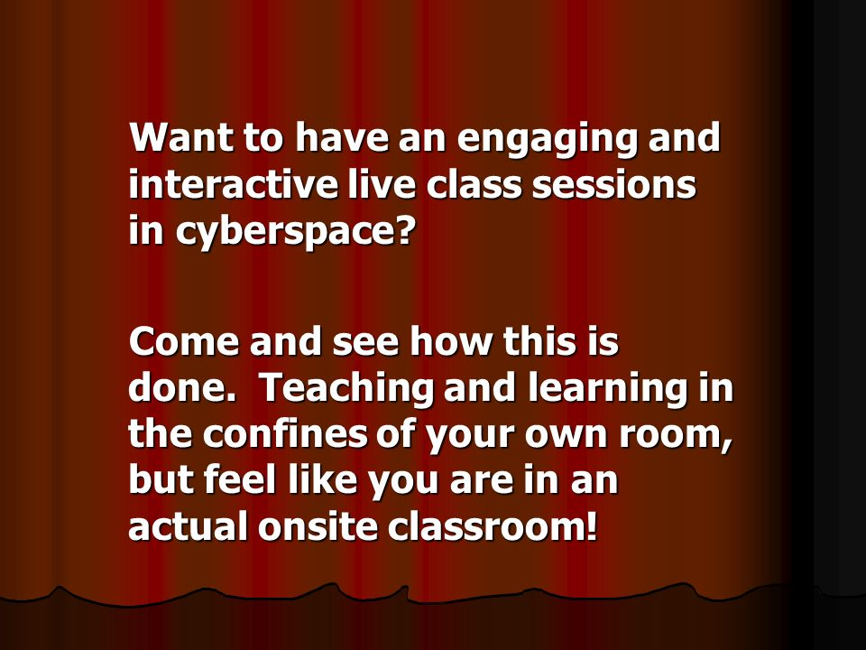 Want to have an engaging and interactive live class sessions in cyberspace.