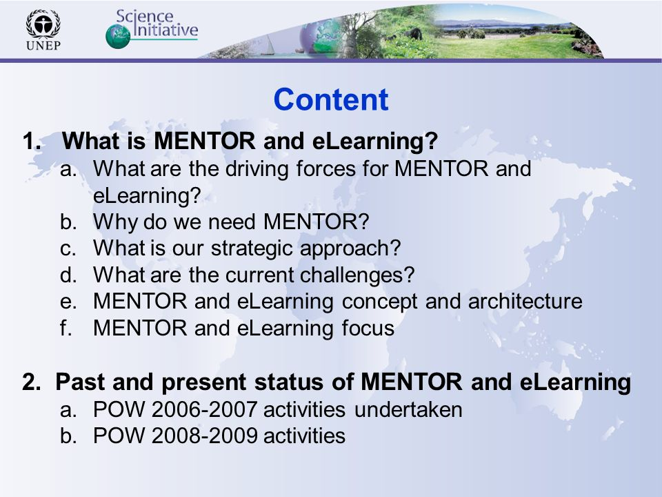 Content 1. What is MENTOR and eLearning. a.What are the driving forces for MENTOR and eLearning.