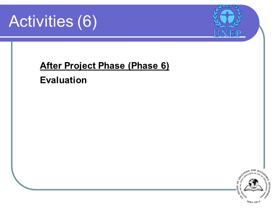 Activities (6) After Project Phase (Phase 6) Evaluation