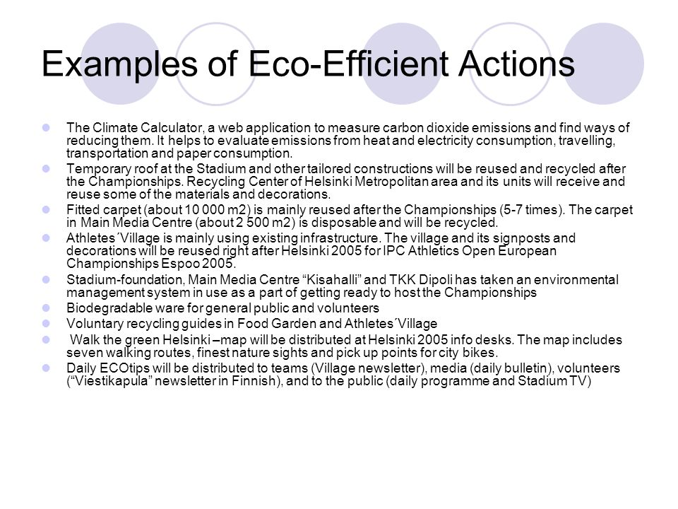 Examples of Eco-Efficient Actions The Climate Calculator, a web application to measure carbon dioxide emissions and find ways of reducing them.