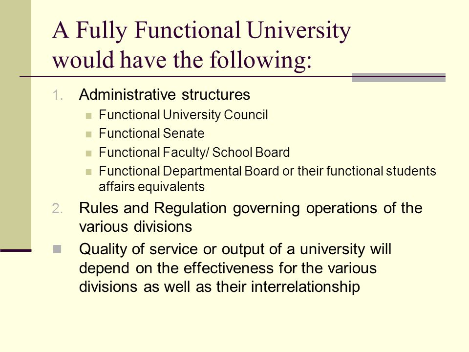 A Fully Functional University would have the following: 1.