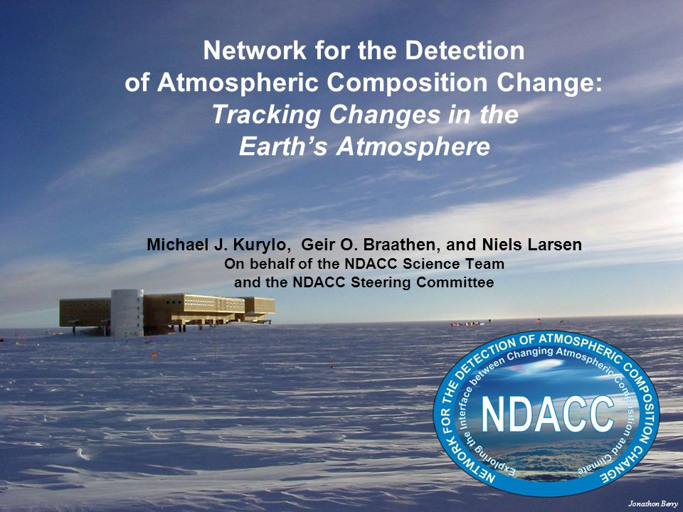 Network for the Detection of Atmospheric Composition Change: Tracking Changes in the Earths Atmosphere Michael J.