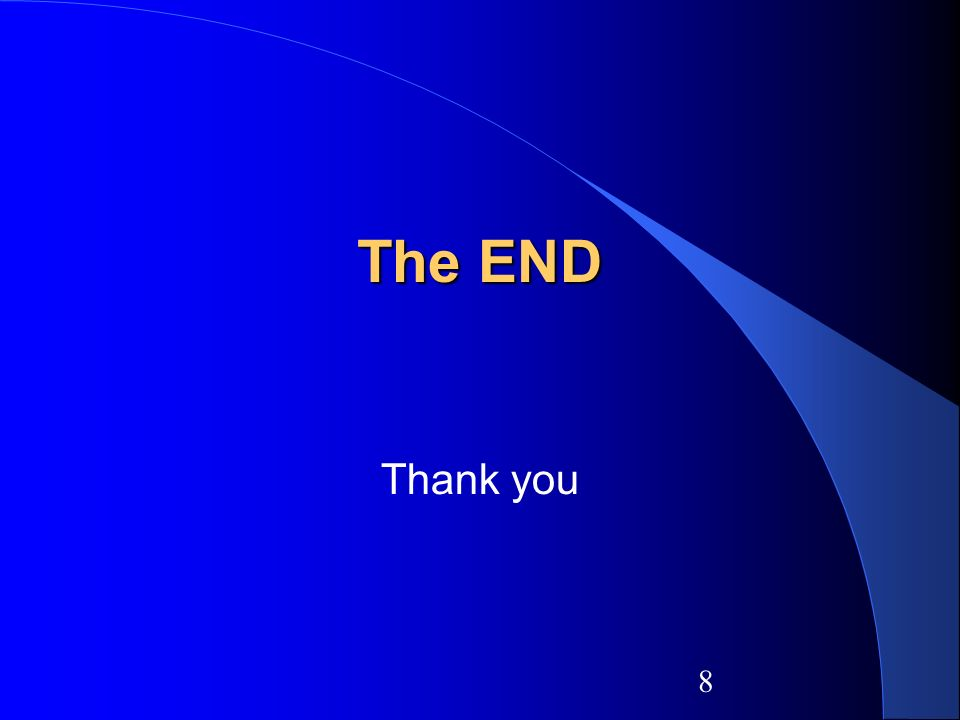 8 The END Thank you
