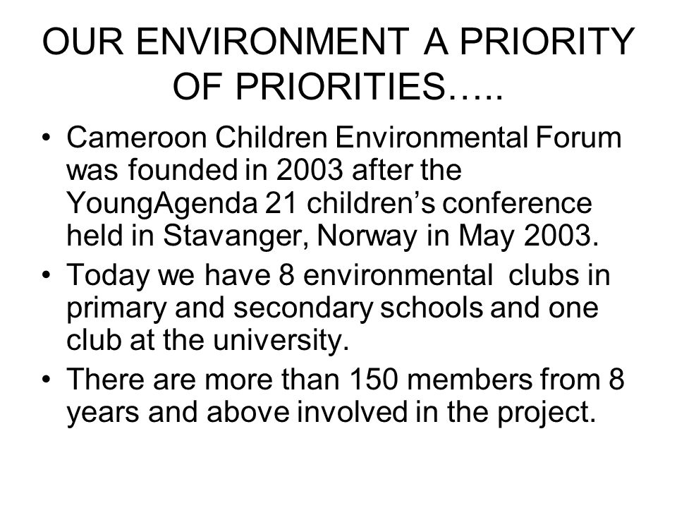 OUR ENVIRONMENT A PRIORITY OF PRIORITIES…..