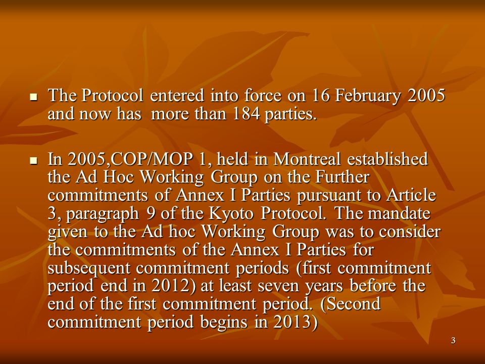 3 The Protocol entered into force on 16 February 2005 and now has more than 184 parties.