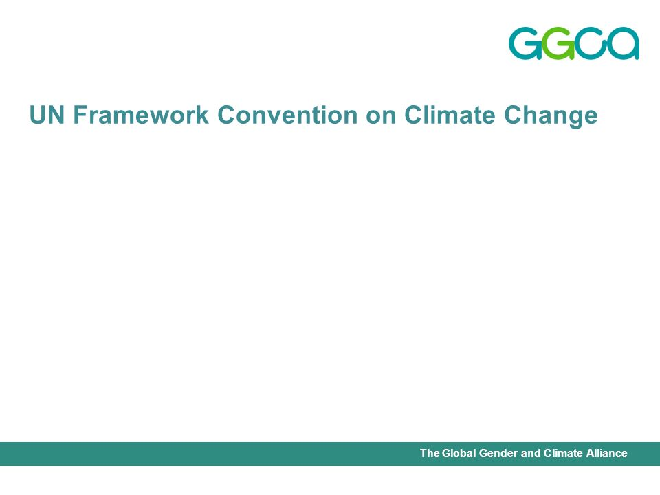 International Union for Conservation of Nature - Office of the Senior Gender AdviserThe Global Gender and Climate Alliance UN Framework Convention on Climate Change