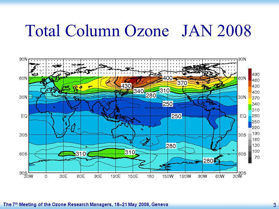 The 7 th Meeting of the Ozone Research Managers, 18–21 May 2008, Geneva 3 Total Column Ozone JAN 2008