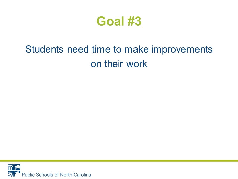 Goal #2 Focusing feedback (oral and written) on success and improvement needs against the learning target of the task leads to students embedding their improvements and applying them in subsequent work