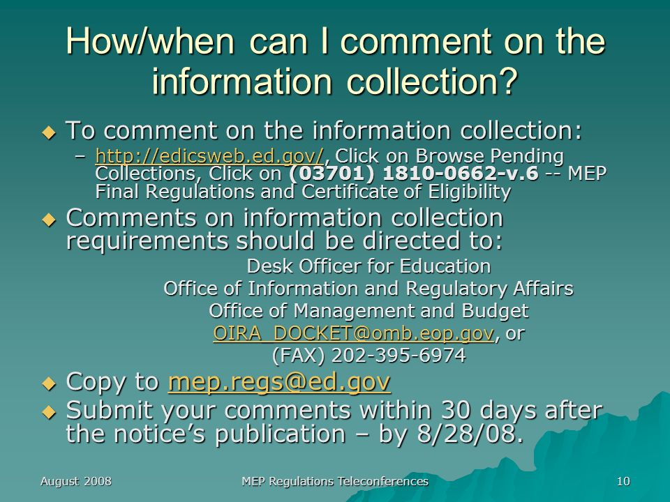 August 2008 MEP Regulations Teleconferences 10 How/when can I comment on the information collection.