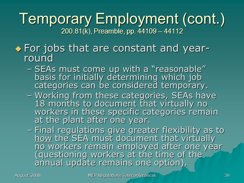 August 2008 MEP Regulations Teleconferences 39 Temporary Employment (cont.) 200.81(k), Preamble, pp.