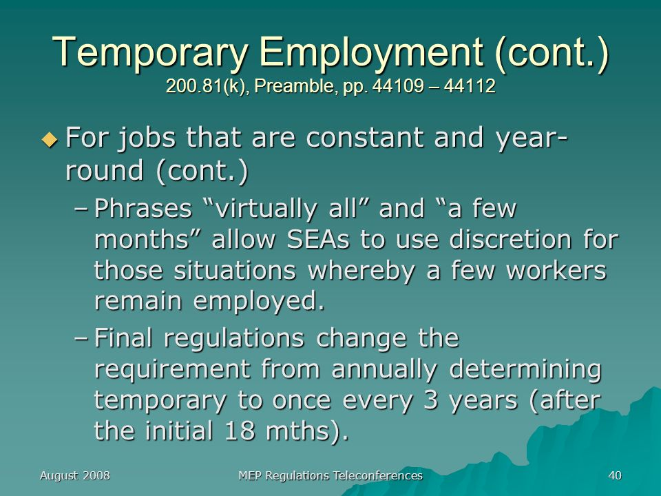 August 2008 MEP Regulations Teleconferences 40 Temporary Employment (cont.) 200.81(k), Preamble, pp.