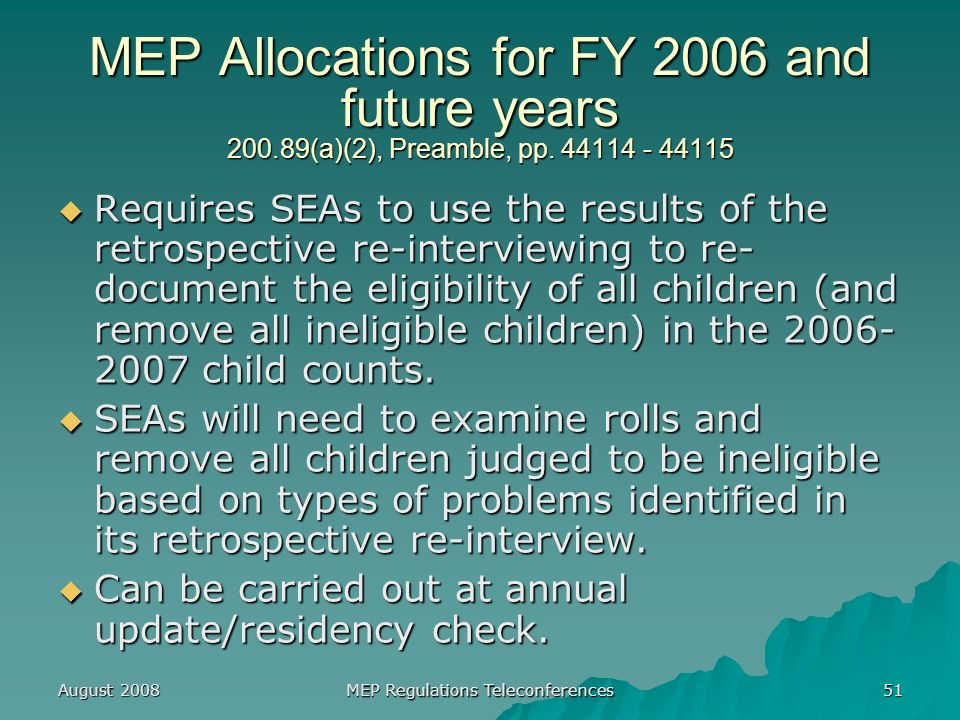 August 2008 MEP Regulations Teleconferences 51 MEP Allocations for FY 2006 and future years 200.89(a)(2), Preamble, pp.