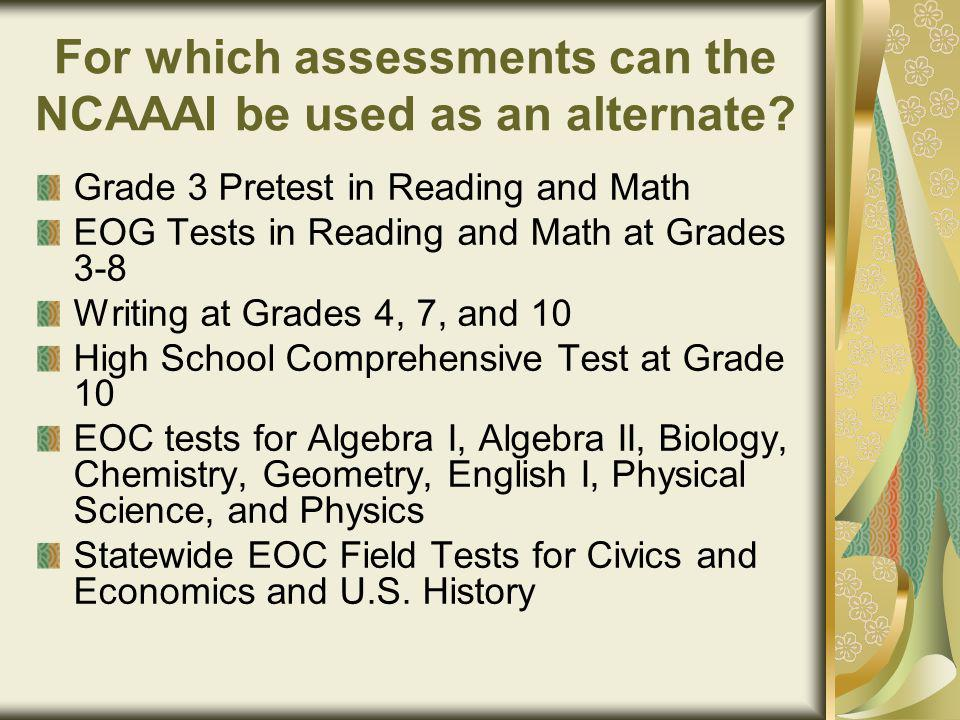 For which assessments can the NCAAAI be used as an alternate.