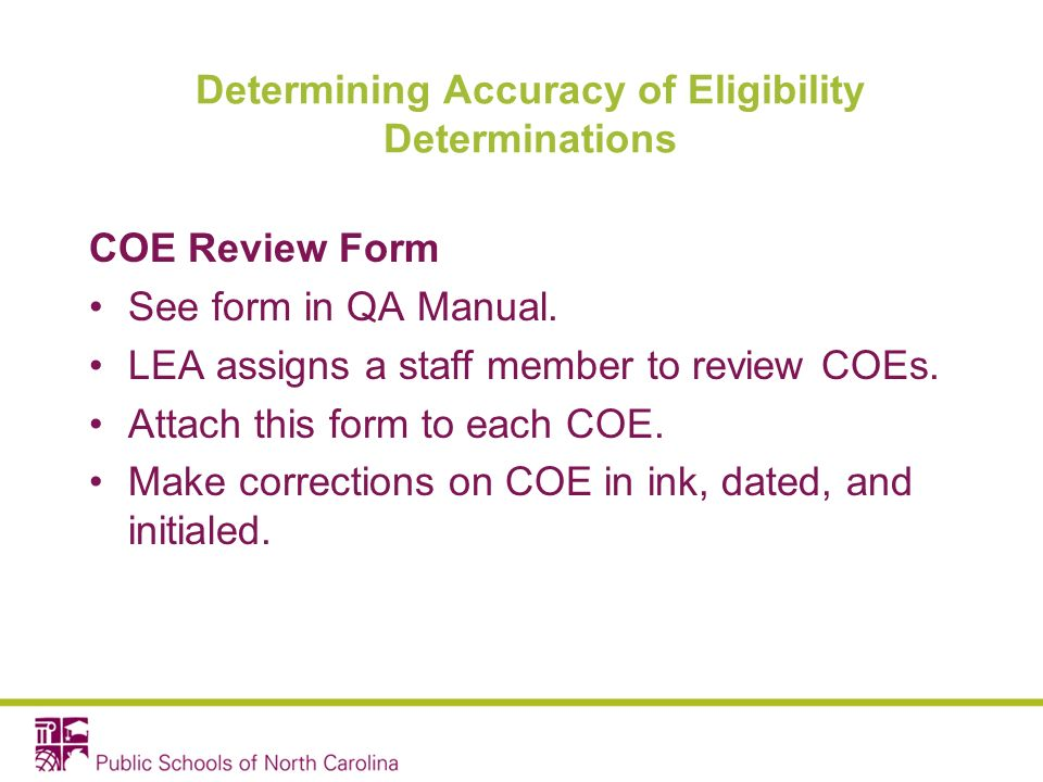 Determining Accuracy of Eligibility Determinations COE Review Form See form in QA Manual.