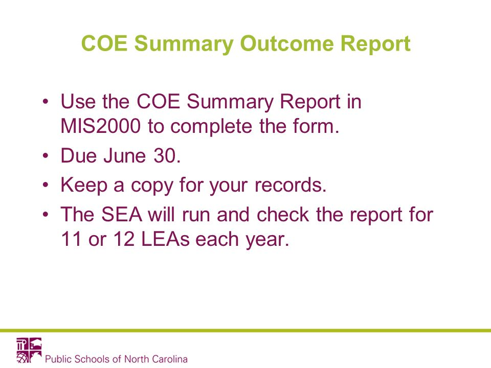 COE Summary Outcome Report Use the COE Summary Report in MIS2000 to complete the form.