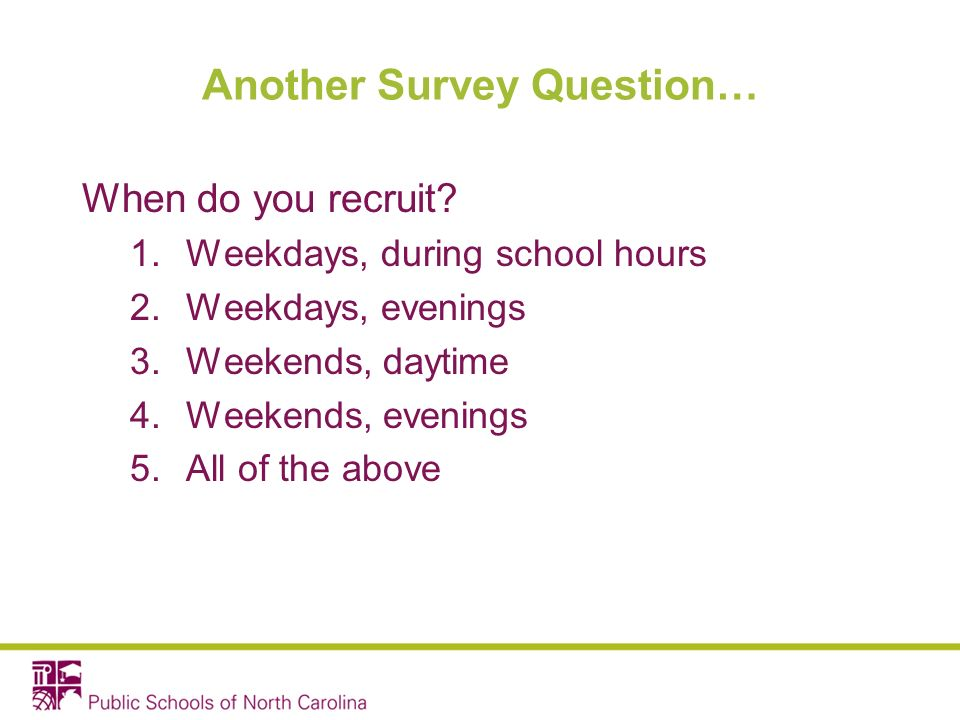 Another Survey Question… When do you recruit.